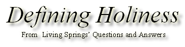 Defining Holiness From Living Springs' Questions and Answers