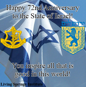 Happy 72nd Anniversary to the State of Israel! You inspire all that is good in this world!